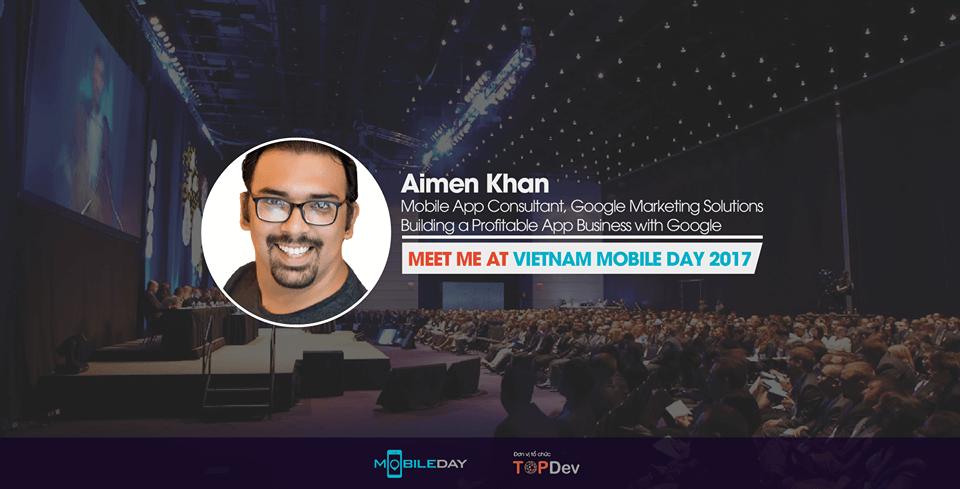 Google - Aimen Khan, Vietnam Mobile Day, tin tuc cong nghe